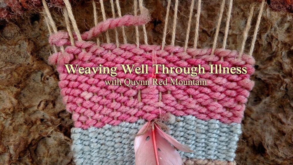 Weaving WELL Through Illness